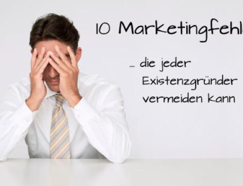 10 Marketingfehler die jeder Existenzgründer vermeiden kann!